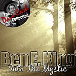 Ben E. King Into The Mystic - [The Dave Cash Collection]