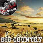 Big Country Big And Live - (The Dave Cash Collection)