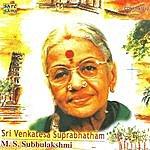 M.S. Subbulakshmi Sri Venkateshwara Suprabhatham : Ms Subbulakshmi