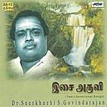 Dr. Seerkhazhi S. Govindarajan Isai Aruvi (Tamil Devotional)