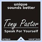 Tony Pastor Speak For Yourself