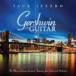 Jack Jezzro Gershwin On Guitar - Gershwin Classics Featuring Guitar And Orchestra
