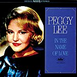 Peggy Lee In The Name Of Love