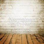 Nameless Truth Hurts - Single