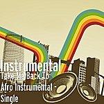 Instrumental Take Me Back To Afro Instrumental - Single