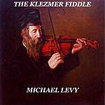Michael Levy The Klezmer Fiddle