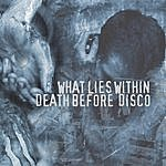 Death Before Disco What Lies Within / Death Before Disco Split