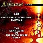 Adz Only The Strong Will Survive