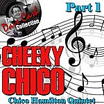 Chico Hamilton Quintet Cheeky Chico Part 1 - [The Dave Cash Collection]