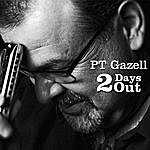 P.T. Gazell 2 Days Out