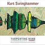 Kurt Swinghammer Turpentine Wind