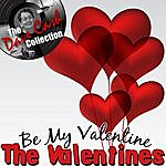 The Valentines Be My Valentine - [The Dave Cash Collection]