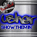 Usher Show Them In - [The Dave Cash Collection]