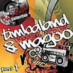 Timbaland & Magoo Trees & Mister Part 1 - [The Dave Cash Collection]
