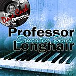 Professor Longhair Educated Blues - [The Dave Cash Collection]