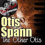 Otis Spann The Other Otis - [The Dave Cash Collection]