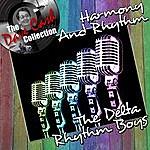 The Delta Rhythm Boys Harmony And Rhythm - [The Dave Cash Collection]