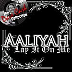 Aaliyah Lay It On Me - [The Dave Cash Collection]