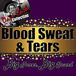 Blood, Sweat & Tears Big Tunes, Big Sound - [The Dave Cash Collection]