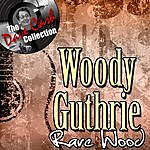 Woody Guthrie Rare Wood - [The Dave Cash Collection]