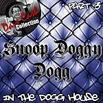 Snoop Dogg In The Dogg House Part 3 - [The Dave Cash Collection]
