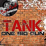 Tank One Big Gun - [The Dave Cash Collection]