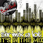 Sir Mix-A-Lot It's In The Mix - [The Dave Cash Collection]
