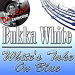 Bukka White White's Take On Blue - [The Dave Cash Collection]