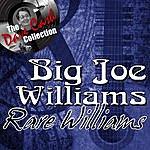 Big Joe Williams Rare Williams - [The Dave Cash Collection]