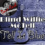 Blind Willie McTell Tell It Blue - [The Dave Cash Collection]