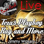 Jimmy Wakely Texas Playboy Rag And More Live - [The Dave Cash Collection]