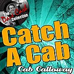 Cab Calloway Catch A Cab - [The Dave Cash Collection]