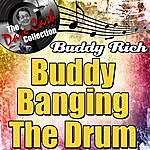 Buddy Rich Buddy Banging The Drum - [The Dave Cash Collection]