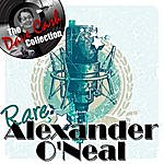 Alexander O'Neal Rare Alexander O'neal - [The Dave Cash Collection]
