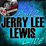 Jerry Lee Lewis Jerry Lee Lewis Live Part 2 - [The Dave Cash Collection]