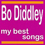 Bo Diddley My Best Songs - Bo Diddley