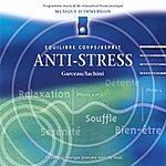 André Garceau Musique D'immersion : Anti-Stress (Equilibre Corps/Esprit)