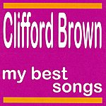 Clifford Brown My Best Songs - Clifford Brown