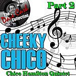 Chico Hamilton Quintet Cheeky Chico Part 2 - [The Dave Cash Collection]