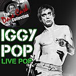 Iggy Pop Live Pop - [The Dave Cash Collection]