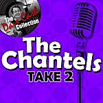 The Chantels Take 2 The Chantels - [The Dave Cash Collection]
