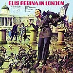 Elis Regina Elis Regina In London