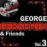 George Gershwin George Gershwin & Friends Vol.3 - [The Dave Cash Collection]