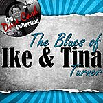 Ike & Tina Turner The Blues Of Ike & Tina - [The Dave Cash Collection]