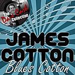 James Cotton Blues Cotton - [The Dave Cash Collection]