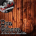 Don Gibson Don Gibson As You've Never Heard Him - [The Dave Cash Collection]