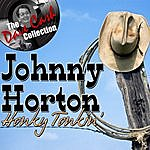 Johnny Horton Honky Tonkin' - [The Dave Cash Collection]