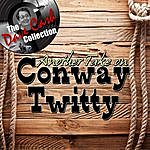 Conway Twitty Another Take On Conway Twitty - [The Dave Cash Collection]