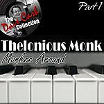 Thelonious Monk Monkee Around Part 1 - [The Dave Cash Collection]