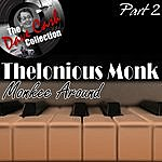 Thelonious Monk Monkee Around Part 2 - [The Dave Cash Collection]